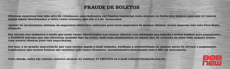 FRAUDE EM BOLETOS - BOB NEW
